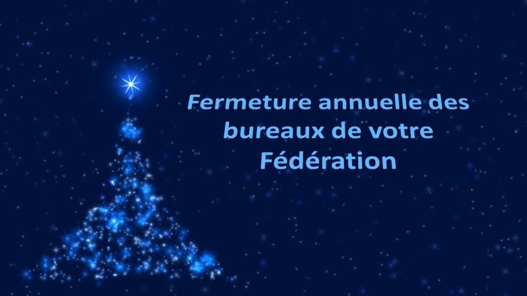 Fermeture annuelle fêtes de fin d'année
