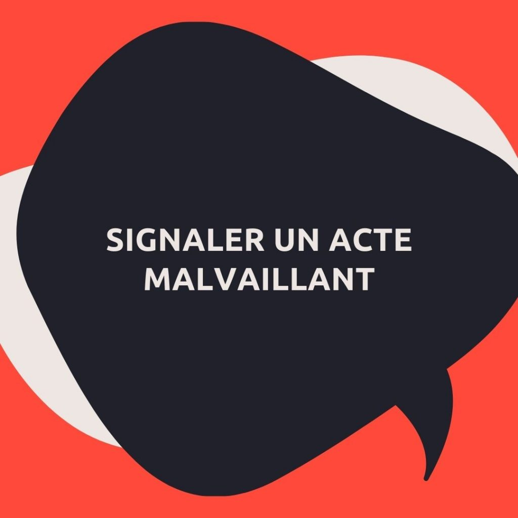 SIGNALER UN ACTE MALVAILLANT