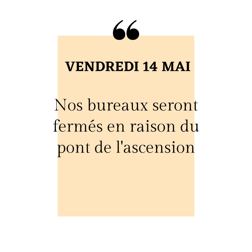 FERMETURE DES BUREAUX PONT DE L'ASCENSION
