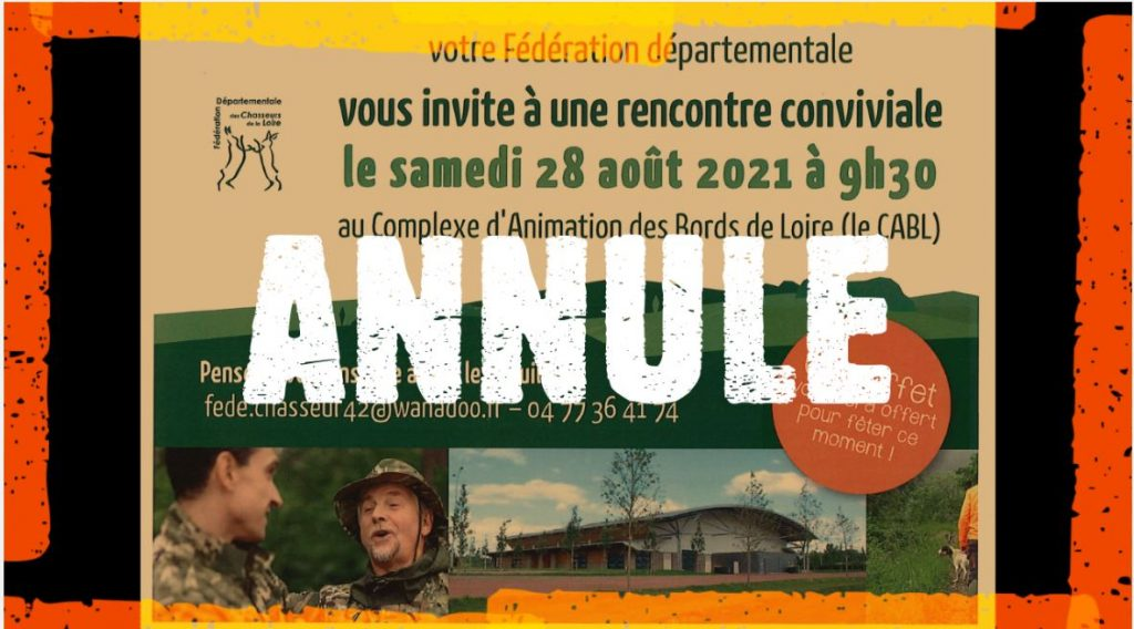LA FEDERATION CONTRAINTE D'ANNULER LA GRANDE RENCONTRE DES CHASSEURS